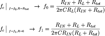 Latex:  &f_c \left|_{~_{f=f_0, R=R_{tot}}} \right. ~\rightarrow~ f_0 = \dfrac{R_{IN} + R_L + R_{tot}}{2 \pi C R_L (R_{IN} + R_{tot})}  \\                &f_c \left|_{~_{f=f_1, R=0}}\right. ~\rightarrow~ f_1 = \dfrac{R_{IN} + R_L + R_{tot}}{2 \pi C R_{IN} (R_L + R_{tot})}