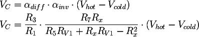 Latex:   V_{C} &= \alpha_{diff} \cdot \alpha_{inv} \cdot \left( V_{hot} - V_{cold} \right) \\V_{C} &= \frac{R_{3}}{R_{1}} \cdot \frac{R_{7} R_x}{R_{5}R_{V1} + R_x R_{V1} - R_x^2} \cdot \left( V_{hot} - V_{cold} \right)