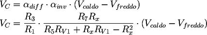 Latex:   V_{C} &= \alpha_{diff} \cdot \alpha_{inv} \cdot \left( V_{caldo} - V_{freddo} \right) \\V_{C} &= \frac{R_{3}}{R_{1}} \cdot \frac{R_{7} R_x}{R_{5}R_{V1} + R_x R_{V1} - R_x^2} \cdot \left( V_{caldo} - V_{freddo} \right)